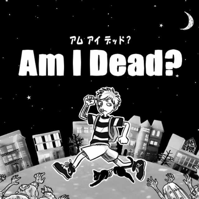 Am I Dead?