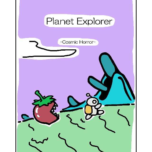 Planet Explorer -Cosmic Horror-