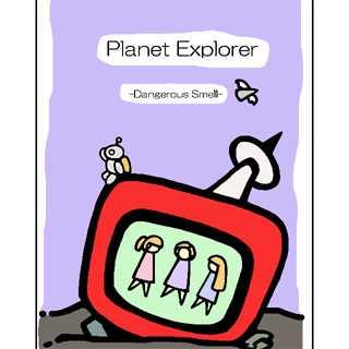 Planet Explorer -Dangerous Smell