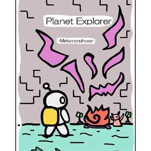 Planet Explorer -Metamorphose-
