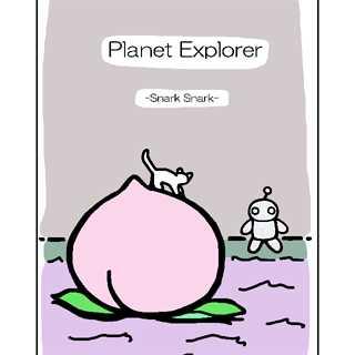 Planet Explorer -Snark Snark-